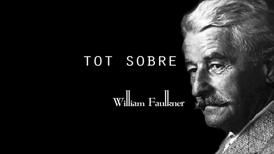 Cicle Tot sobre William Faulkner