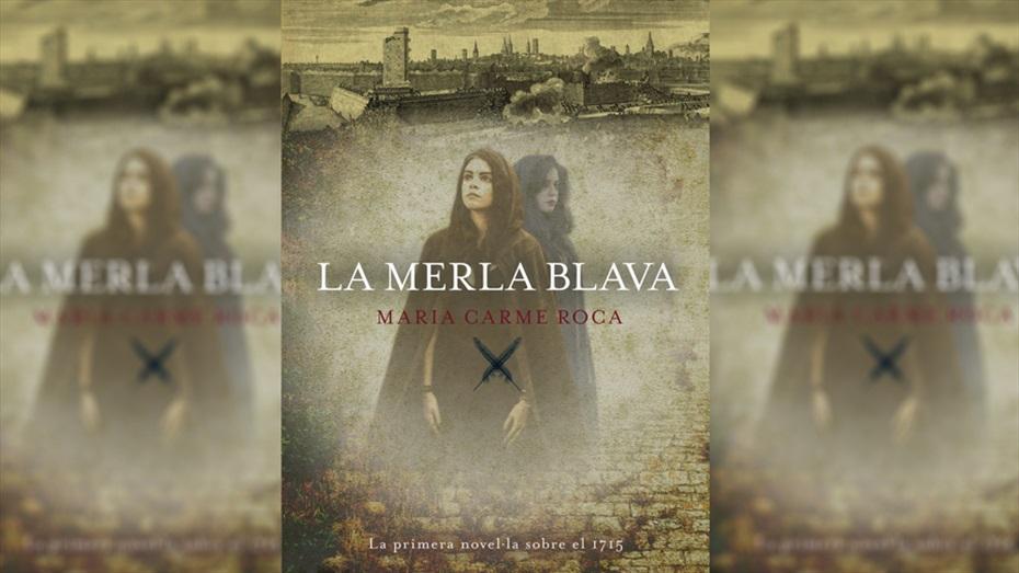 """Ruta literària: """"La merla blava"""", la primera novel·la sobre el 1715"""