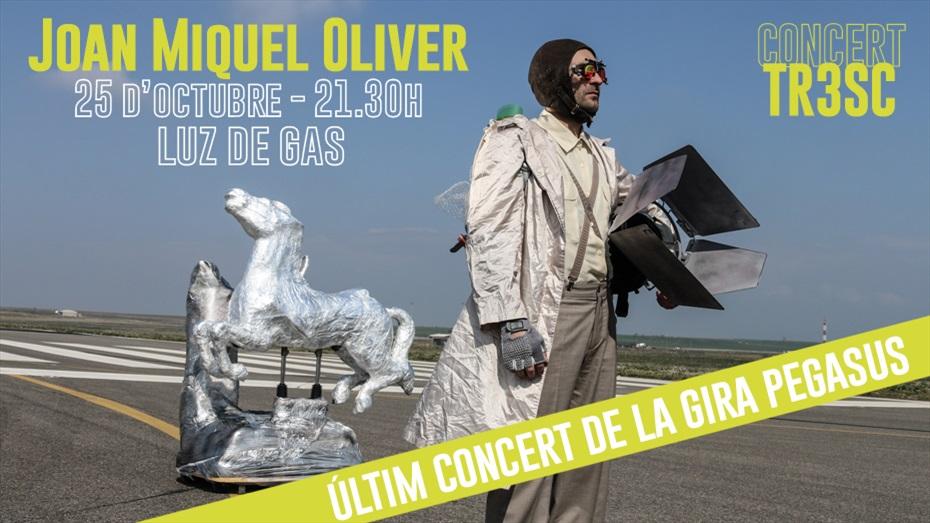 Concert TR3SC: Joan Miquel Oliver - Final de gira 'Pegasus'