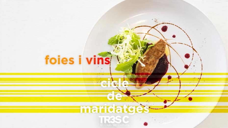 Maridatges TR3SC: Tast-maridatge de foie i vins