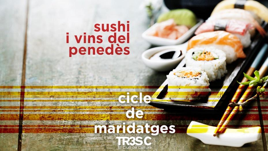 Maridatge TR3SC: Sushi i vins del Penedès
