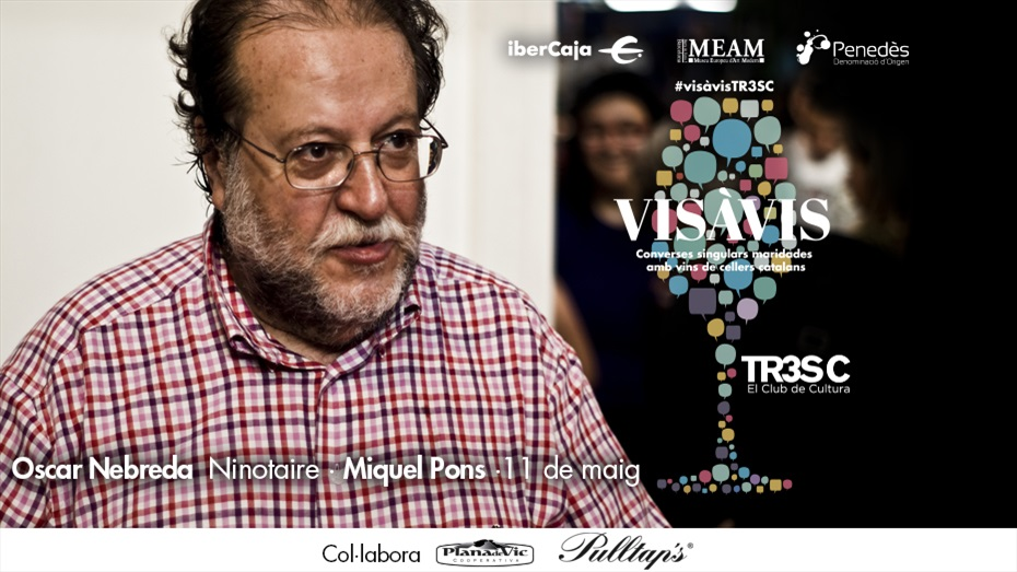 #VisàvisTR3SC amb Òscar Nebreda i celler Miquel Pons