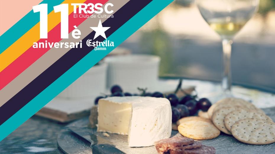 11è Aniversari TR3SC: Un Passeig entre Vins i Formatges Catalans