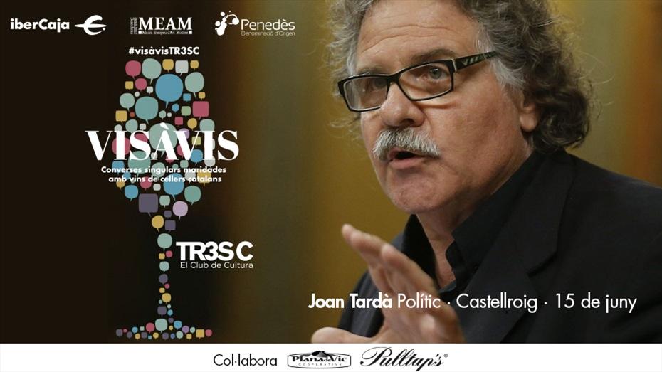 #VisàvisTR3SC amb Joan Tardà i Castellroig