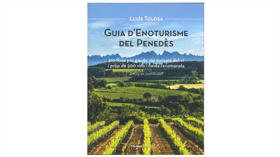 'Guia d'Enoturisme del Penedès' de Lluís Tolosa