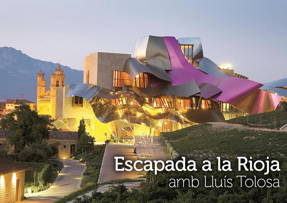 Escapada a Rioja amb Lluís Tolosa