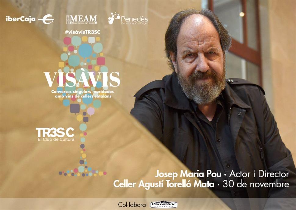 15è Vis à Vis TR3SC amb Josep Maria Pou i celler Agustí Torelló Mata