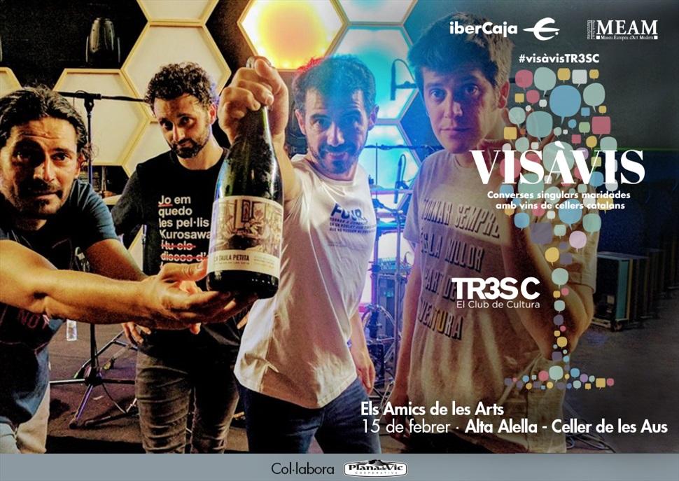 #VisàVisTR3SC amb Els Amics de les Arts i Alta Alella · Celler de les Aus
