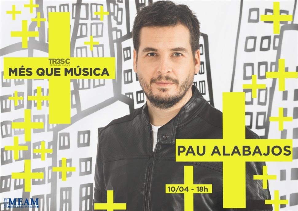 Pau Alabajos · MÉS QUE MÚSICA