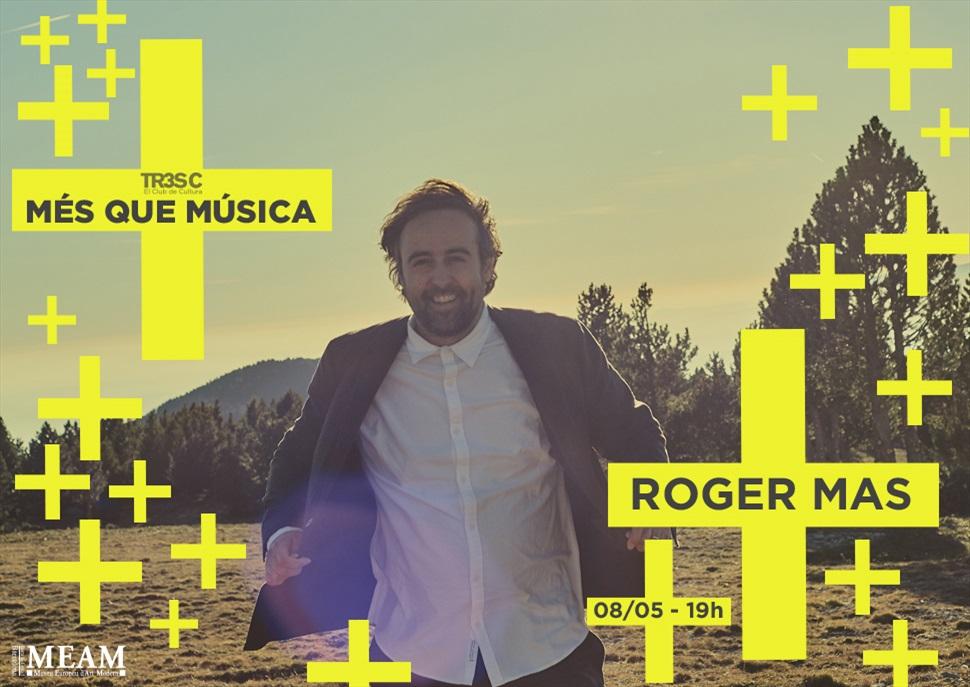 Roger Mas · MÉS QUE MÚSICA