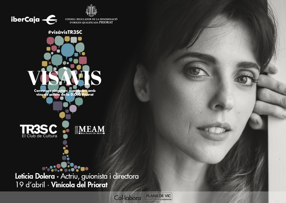 #VisàVisTR3SC amb Leticia Dolera i Vinícola del Priorat