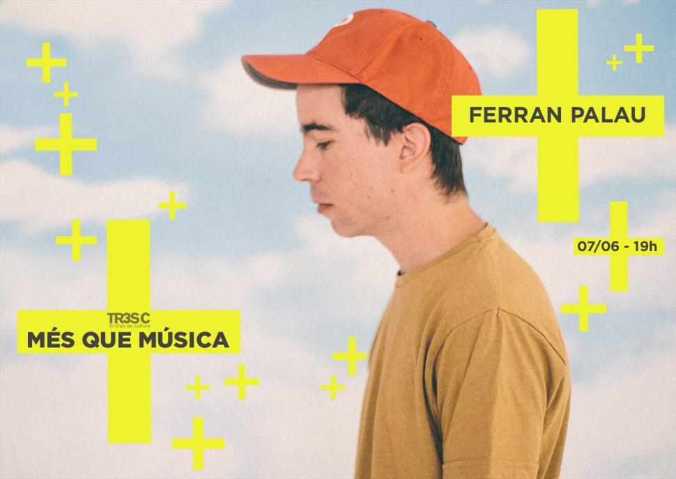 Ferran Palau · MÉS QUE MÚSICA