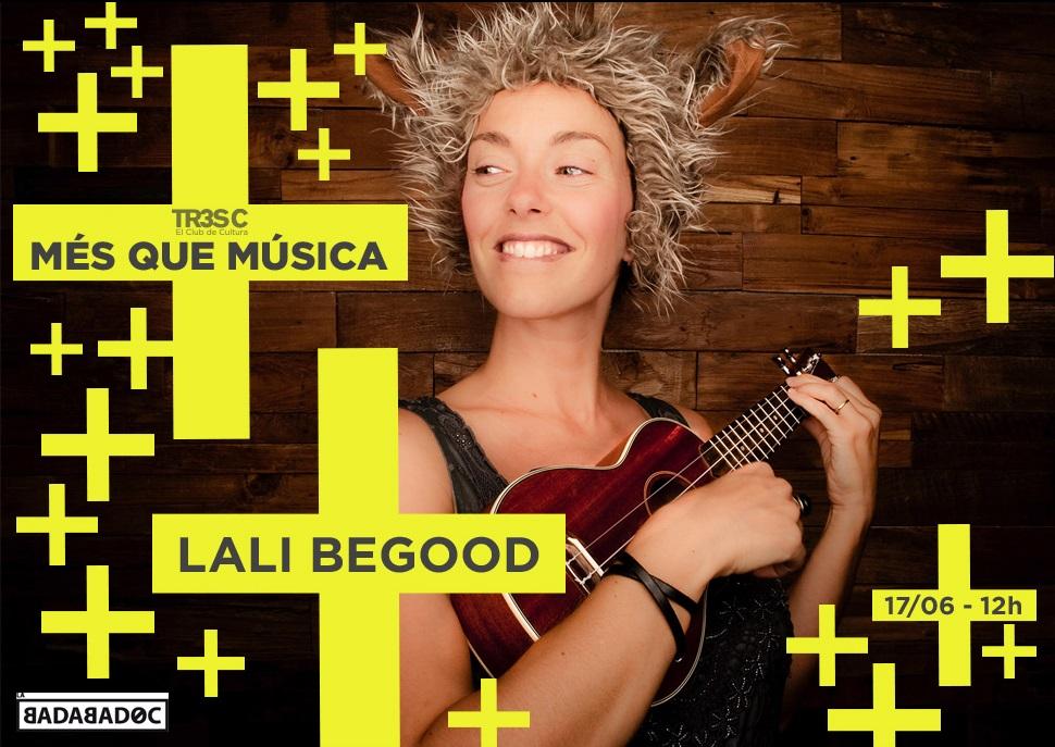 Lali Begood · MÉS QUE MÚSICA (Familiar)
