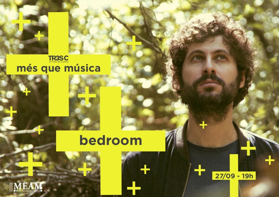 Bedroom · MÉS QUE MÚSICA