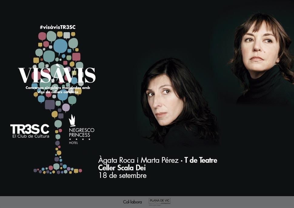 18è #VisàVisTR3SC amb Marta Pérez i Àgata Roca (T de Teatre) i el celler Scala Dei