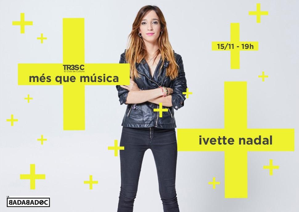 Ivette Nadal · MÉS QUE MÚSICA
