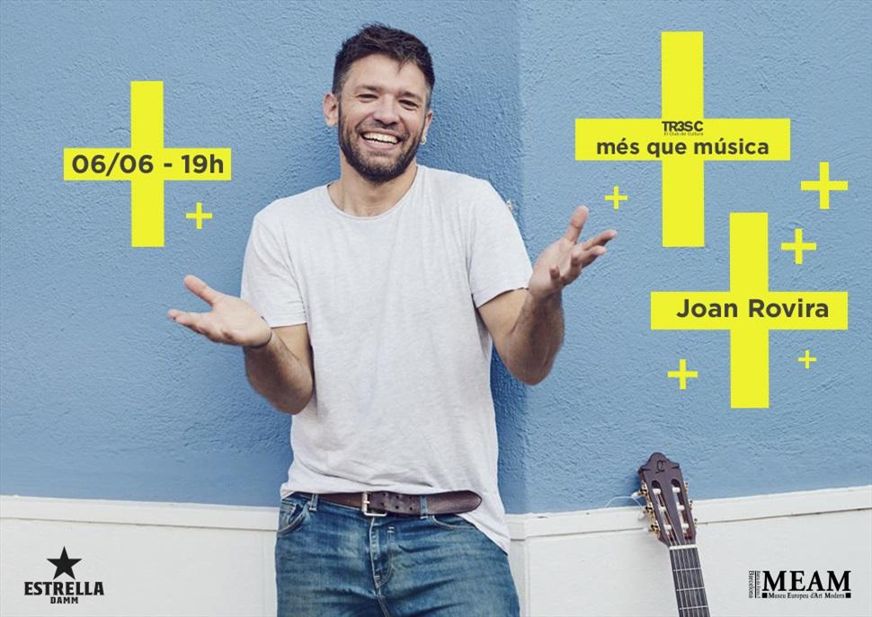 Joan Rovira · MÉS QUE MÚSICA