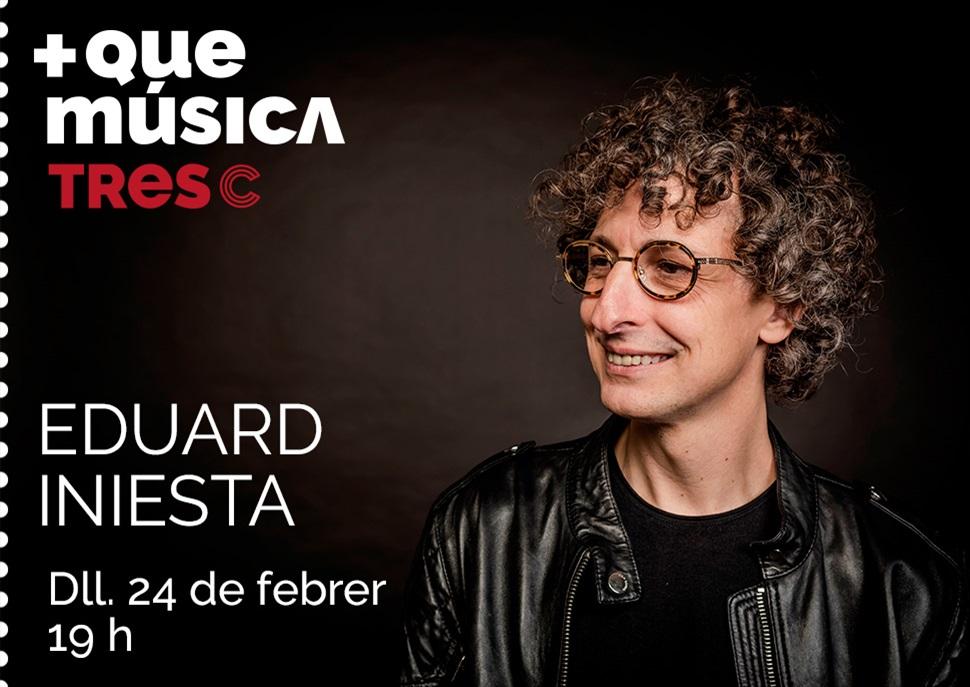 Eduard Iniesta · MÉS QUE MÚSICA