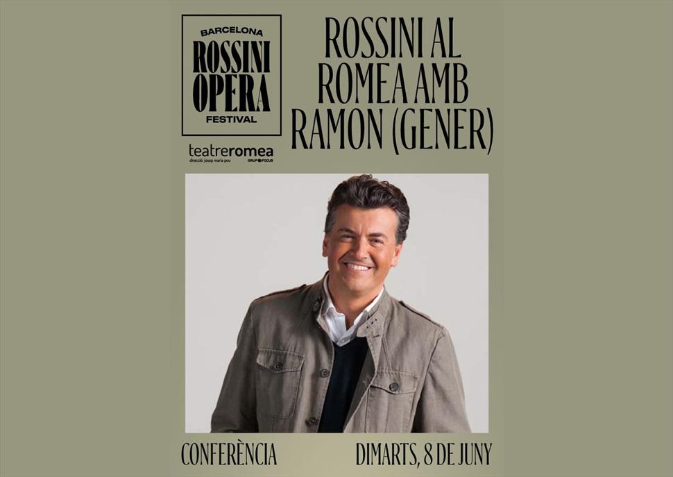 Conferència: Rossini al Romea amb Ramon (Gener)